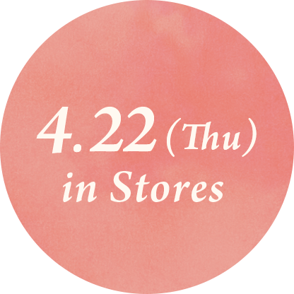 4.22(Thu) in Stores